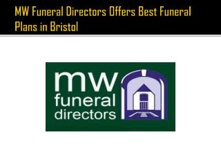 MW Funeral Directors Offers Best Funeral Plans in Bristol