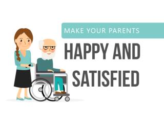 Make Your Parents Happy and Satisfied