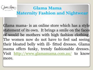 Glama Mama- Maternity Dresses in Australia