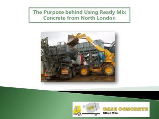 The Purpose behind Using Ready Mix Concrete from North London