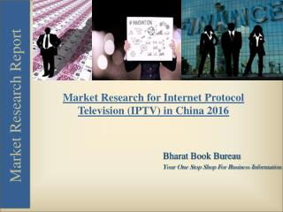 Market Research for Internet Protocol Television (IPTV) in China 2016