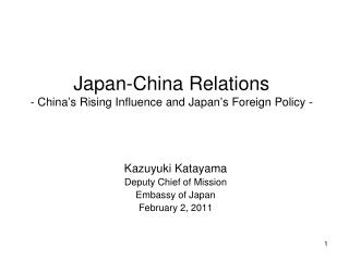 Japan-China Relations - China's Rising Influence and Japan's Foreign Policy -