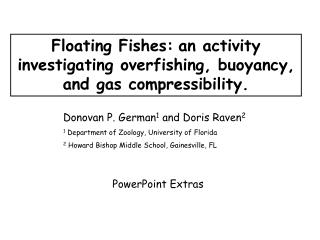 Floating Fishes: an activity investigating overfishing, buoyancy, and gas compressibility .