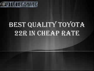 Best quality Toyota 22r in cheap rate