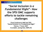Social Inclusion is a Fundamental Right - How the SPSI OMC supports efforts to tackle remaining challenges    Final Con