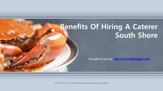 Benefits Of Hiring A Caterer South Shore