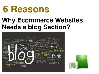 Why Ecommerce Websites  Needs a blog Section