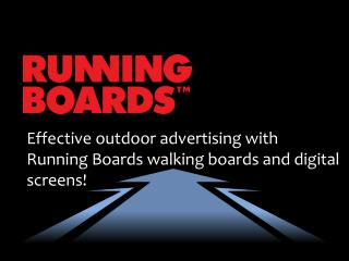 Effective outdoor advertising with Running Boards walking boards and digital screens