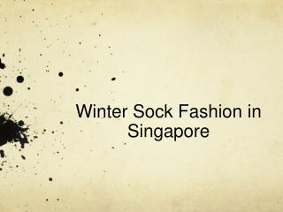 Winter Sock Fashion in Singapore.