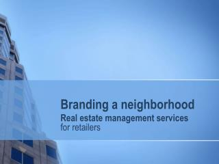 Real estate management services for retailers