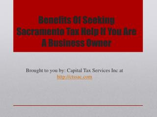 Benefits Of Seeking Sacramento Tax Help If You Are A Business Owner