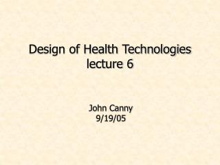 Design of Health Technologies lecture 6