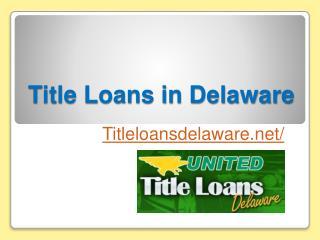 Title Loans in Delaware - Titleloansdelaware.net