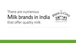 There are numerous milk brands in india that offer quality milk