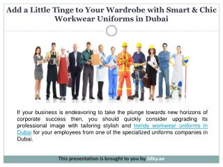 Add a Little Tinge to Your Wardrobe with Smart & Chic Workwear Uniforms in Dubai