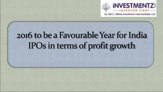 2016 to be a Favourable Year for India IPOs in terms of profit growth