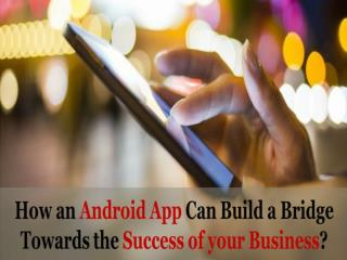 Read How an AndroidApp for Business Can Boost the UserEngagement
