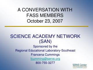 A CONVERSATION WITH FASS MEMBERS October 23, 2007
