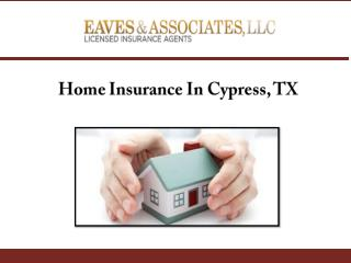 Home Insurance In Cypress, TX