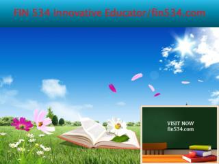 FIN 534 Innovative Educator/fin534.com