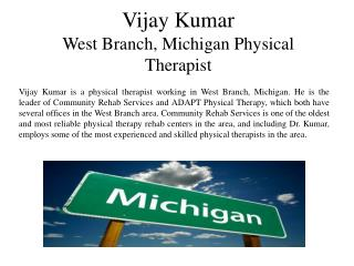 Vijay Kumar West Branch, Michigan Physical Therapist