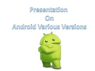 Various Adroid Versions - Qservicesit Inc.