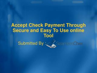 Accept Check Payment Through Secure and Easy To Use online Tool