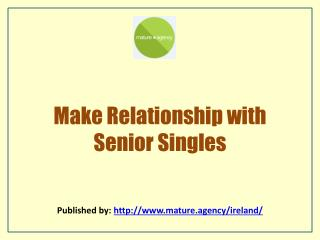 Mature Agency-Make Relationship with Senior Singles