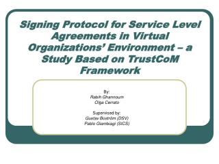 Signing Protocol for Service Level Agreements in Virtual Organizations' Environment – a Study Based on TrustCoM Framewor