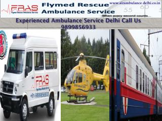 Experienced ambulance service delhi call us 9899856933