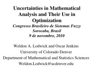 Uncertainties in Mathematical Analysis and Their Use in Optimization Congresso Brasileiro  de  Sistemas  Fuzzy Sorocaba,