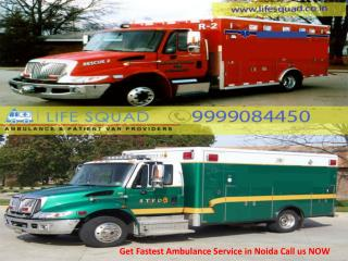 Get Fastest Ambulance Service in Noida Call us 9999084450