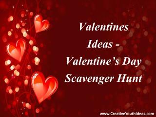Valentines Ideas - Valentine's Day Scavenger Hunt