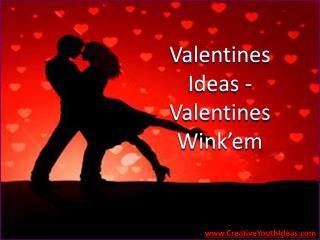 Valentines Ideas - Valentines Wink'em