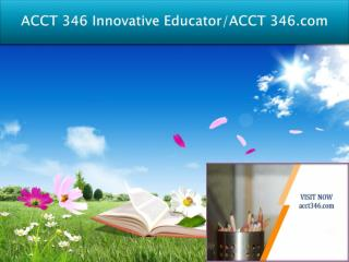 ACCT 346 Innovative Educator/ACCT 346.com