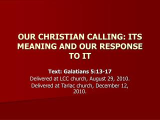 OUR CHRISTIAN CALLING: ITS MEANING AND OUR RESPONSE TO IT