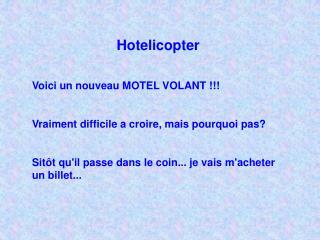 Hotelicopter Voici un nouveau MOTEL VOLANT !!! Vraiment difficile a croire, mais pourquoi pas?