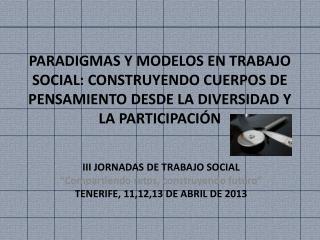"""III JORNADAS DE TRABAJO SOCIAL """"Compartiendo retos, construyendo futuro"""""""