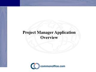Project Manager Application Overview