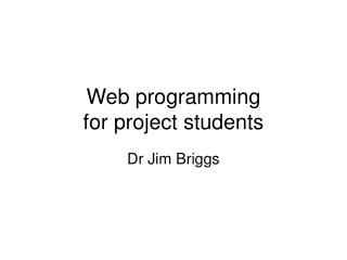 Web programming for project students