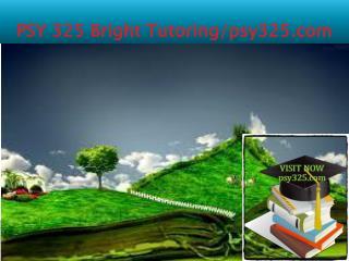 PSY 325 Bright Tutoring/psy325.com