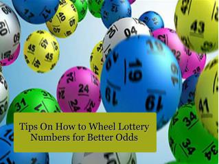 Tips On How to Wheel Lottery Numbers for Better Odds