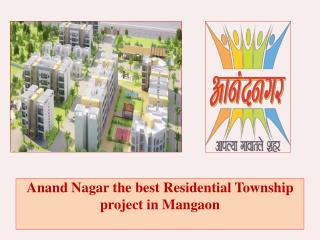 Anand Nagar the best Residential Township project in Mangaon