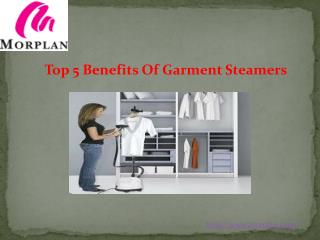 Top 5 Benefits Of Garment Steamers