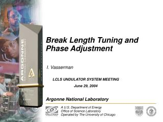 Break Length Tuning and Phase Adjustment