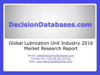 Lubrication Unit Market International Analysis and Forecasts 2021