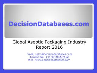 Aseptic Packaging Market Analysis 2016 Development Trends