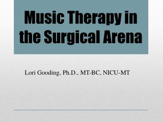 Music Therapy in the Surgical Arena