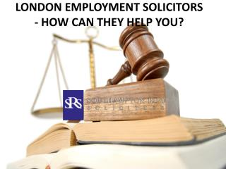 LONDON EMPLOYMENT SOLICITORS - HOW CAN THEY HELP YOU?