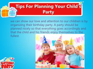 Tips For Planning Your Child's Party
